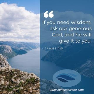 Ask God for wisdom and He will give it to us generously.
