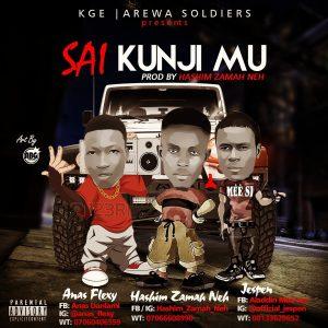 Music: (Arewa Soldierz) Hashim Zamah Neh ft Anas Flexy x Jespen- Sai Kunji Mu