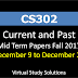 CS302 Current and Past Mid Term Papers Fall 2017