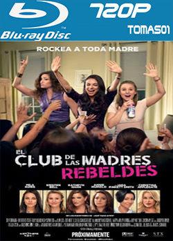 El club de las madres rebeldes (2016) BRRip 720p / BDRip m720p