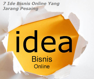 7 Ide Bisnis Online Yang Jarang Pesaing