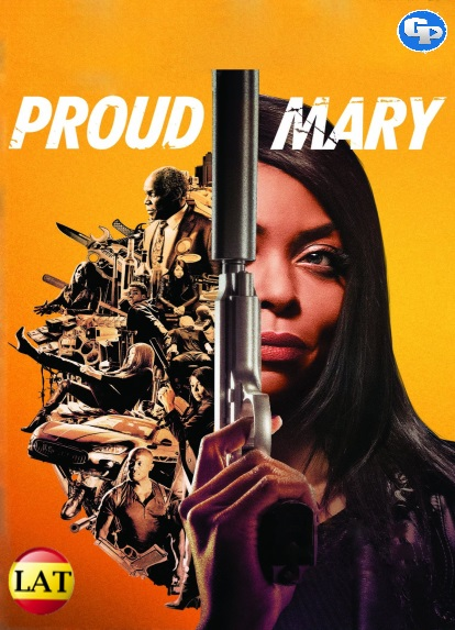 Proud Mary (2018) LATINO