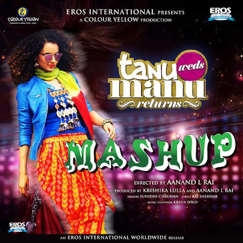 Tanu Weds Manu Returns Mashup - DJ Kiran Kamath (2015)