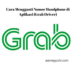 Cara Mengganti Nomor Handphone di Aplikasi (Grab Driver)