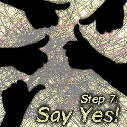 How to Overcome Panic Attacks in 10 Steps, Step 7: Say Yes!