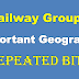 Geography Repeated Bits in Railway Group D Exams