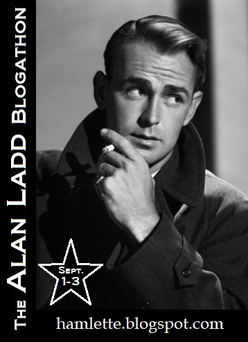 The Alan Ladd Blogathon -- Sept. 1-3