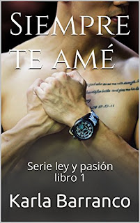 Siempre Te Ame: Serie Ley Y Pasion Libro 1 PDF