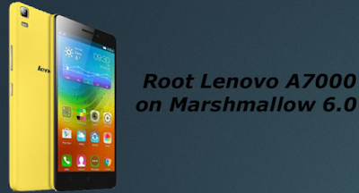Cara Baru dan Mudah Root Lenovo A7000 Marshmallow Tanpa PC dengan Cepat