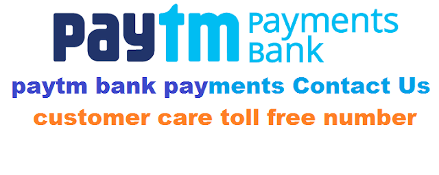 Paytm Bank Payments Contact Us Customer Care Toll Free Number