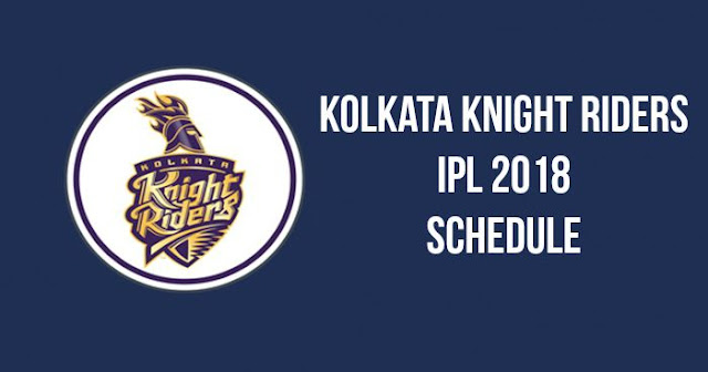 Kolkata Knight Riders (KKR) IPL 2018 Schedule