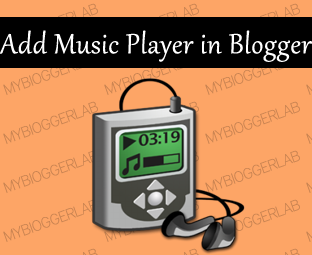 How To Add a Flash Mp3 Music Player In Blogger Blog ~ My Blogger Lab