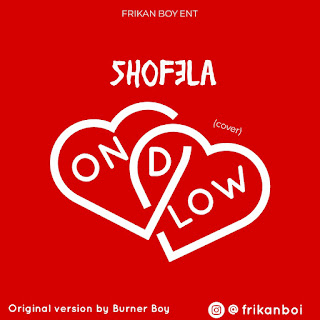 MUSIC: Shofela - On The Low (cover)