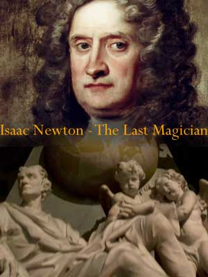 Isaac Newton - The Last Magician