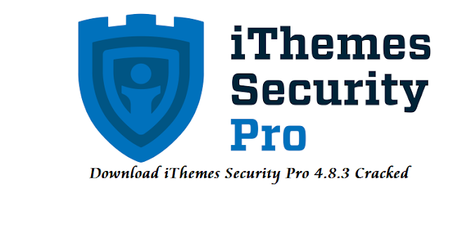 Download iThemes Security Pro 4.8.3 Cracked