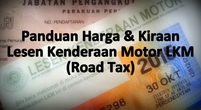 Panduan Kadar Harga Lesen Kenderaan Road Tax JPJ