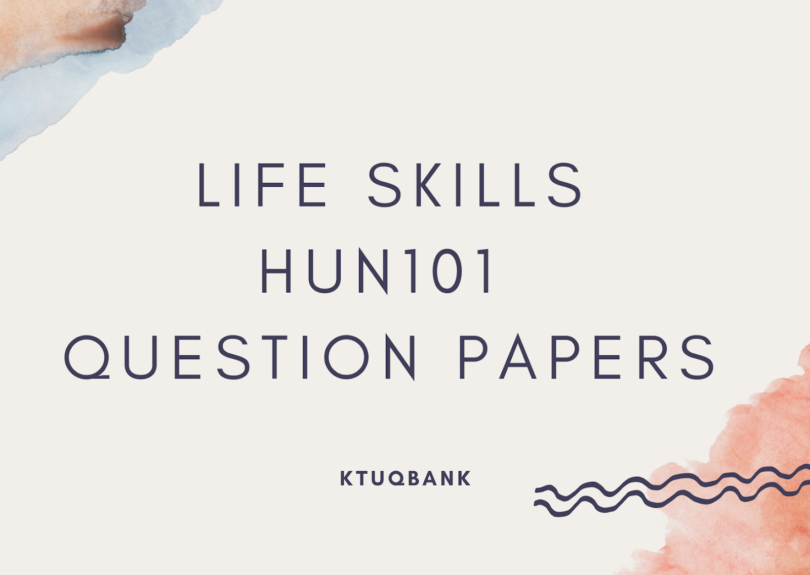 Life Skills | HUN101 | Question Papers