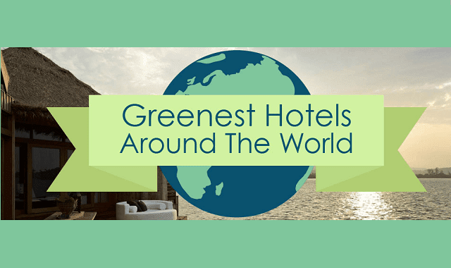 The Greenest Hotels around the World