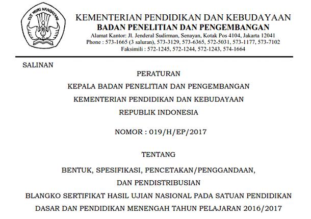 Perka Balitbang Nomor 019/H/EP/2017 Tentang Bentuk, Spesifikasi, Pencetakan/Penggandaan, Pendistribusian, dan Pengisian Blangko Sertifikat Hasil Ujian Nasional 2017