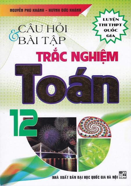 cau-hoi-va-bai-tap-trac-nghiem-mon-toan-12-thay-huynh-duc-khanh