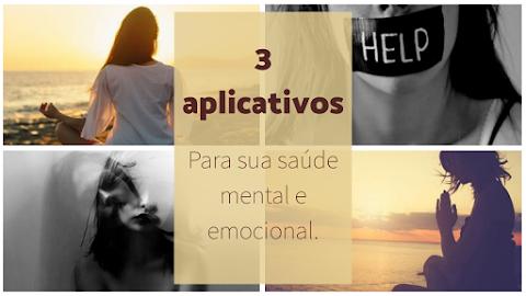3 Aplicativos Para Ajudar Na Saúde Mental E Emocional.