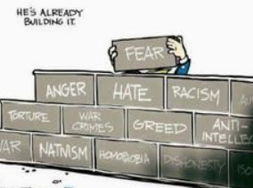 trump mexico border wall: already building wall of anger fear hate racism nativisim homophobia anti-intellectual