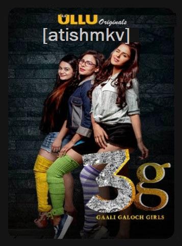 18+ 3G Gaali Galoch Girls (2019) Hindi ULLU Series S01 Complete 720p WEB-DL