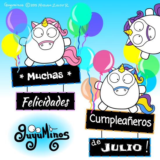 Felicidades Cumpleañeros de Julio 2017 unicornios Guyuminos