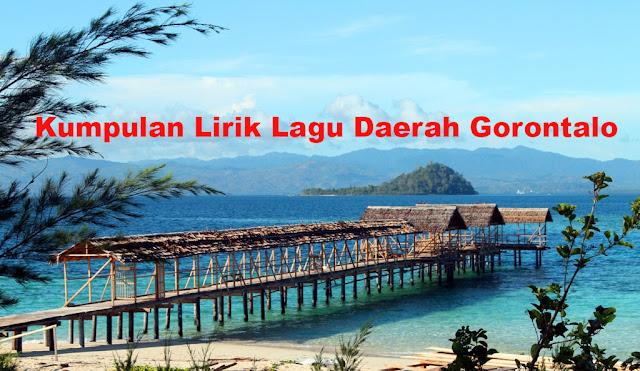 Kumpulan Lirik Lagu Daerah Gorontalo