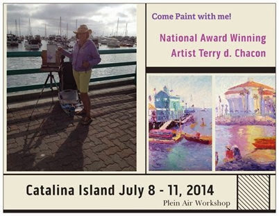 Weekly Paintings by Terry d. Chacon: Come Paint With Me-Catalina Island July 8 through 11, 2014