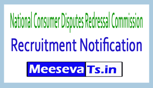 National Consumer Disputes Redressal Commission NCDRC Recruitment