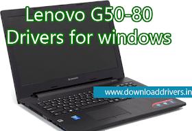 Lenovo G50-80 driver download For Windows (64/32 Bit)