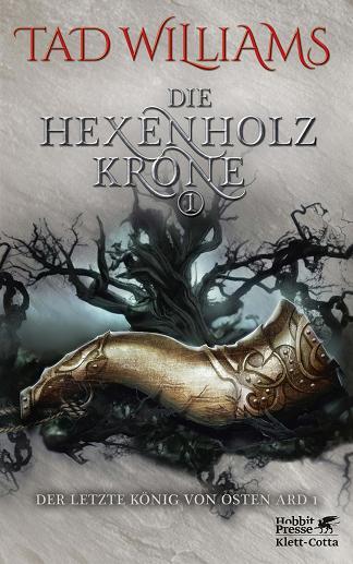 Bücherblog. Rezension. Buchcover. Die Hexenholzkrone I (Band 1) von Tad Williams. High Fantasy. Klett Cotta Verlag.