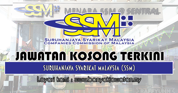 Jawatan Kosong 2018 di Suruhanjaya Syarikat Malaysia (SSM)