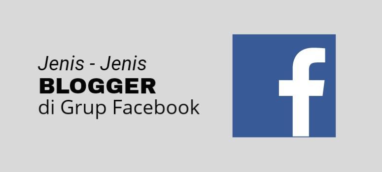Tipe-Tipe Blogger Di Berbagai Grup Facebook