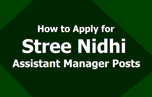 How to Apply for Stree Nidhi Assistant Manager Posts 2019, Apply Online till June 15