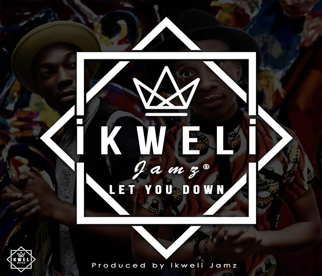 Ikweli Jamz - Let You Down (Prod. Ikweli Jamz)