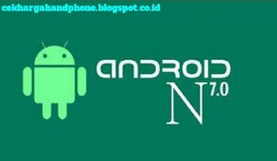 Daftar Perangkat Android Yang Mendapatkan Upgrade Android 7.0 Nutella