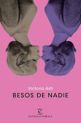 LIBRO - Besos de nadie : Victoria Ash (Espasa - 6 Septiembre 2016) POESIA | Edición papel & digital ebook kindle Comprar en Amazon España