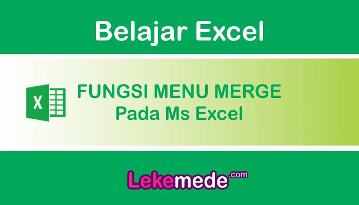 Fungsi Menu Merge Pada Excel