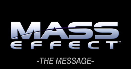 Mass Effect: The Message