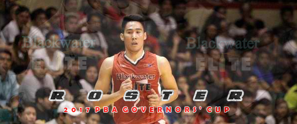 List of Blackwater Elite Roster 2017 PBA Governors' Cup