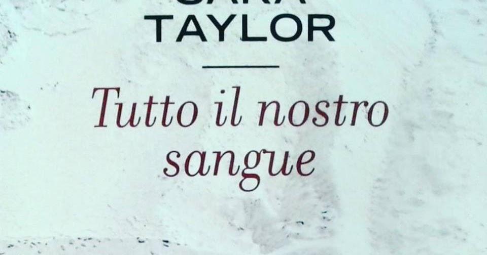 TUTTO IL NOSTRO SANGUE di Sara Taylor