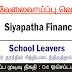 Vacancy In Siyapatha Finance PLC  Post Of - School Leavers
