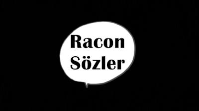 Sevgili kullanıcılarımız, sizler için birbirinden kısa ve öz Racon Kesme Sözleri bulduk, buluşturduk ve bir araya getirdik. İşte Racon Sözler sizlerle.