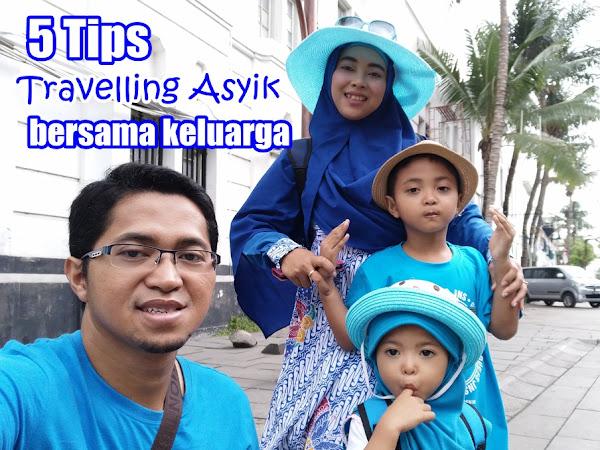 5 Tips Travelling Asyik Bersama Keluarga