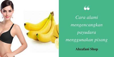 Cara alami mengencangkan payudara menggunakan pisang