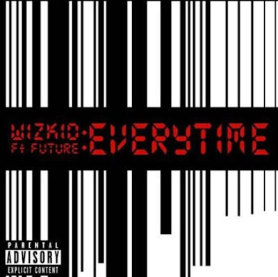 wi - MUSIC: Wizkid Everytime ft Future