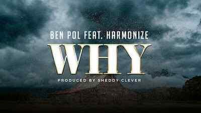 Download Mp3   Ben Pol ft Harmonize - Why