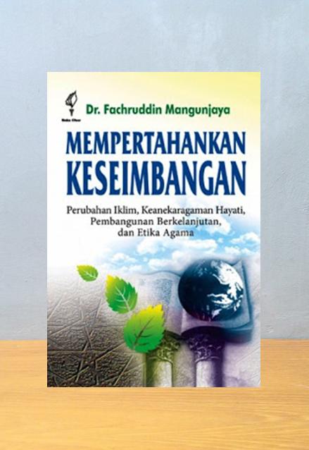 KEANEKARAGAMAN HAYATI PEMBANGUNAN BERKELANJUTAN DAN ETIKA AGAMA, Fachruddin Mangunjaya